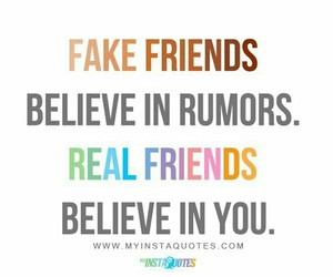 friends, believe, and fake image