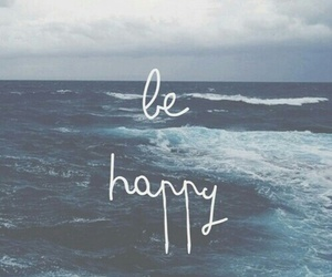 happy, sea, and be happy image