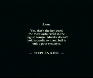 alone, quote, and Stephen King image