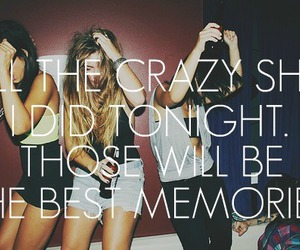 memories, crazy, and party image