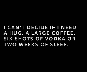 sleep, coffee, and vodka image