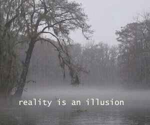 illusion, reality, and quotes image