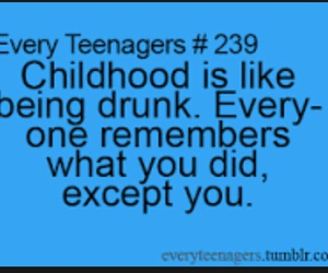 childhood, true, and drunk image