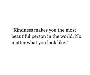 quotes, kindness, and beautiful image