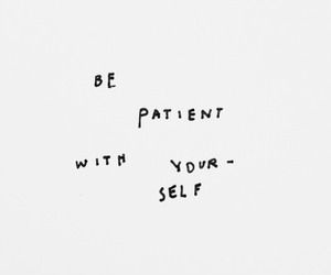 quotes, patient, and words image