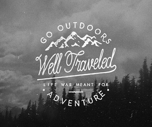 adventure, life, and outdoors image