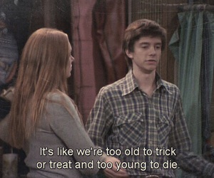 that 70s show, quotes, and Halloween image