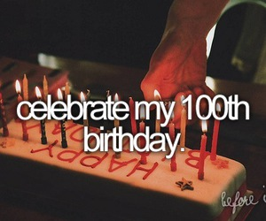 before i die, birthday, and celebrate image