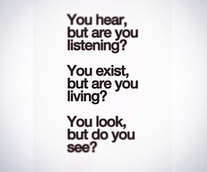 see, quote, and exist image
