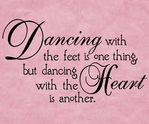 dance, heart, and quote image