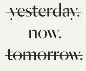 now, tomorrow, and yesterday image