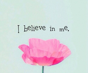 me, flower, and believe image
