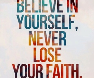 believe, faith, and quote image