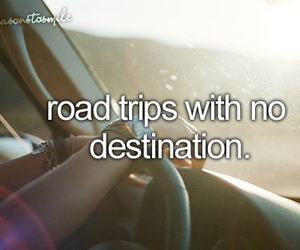 before i die, Road Trip, and destination image