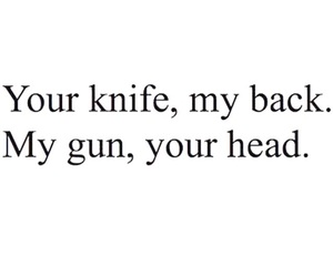 knife, gun, and quote image