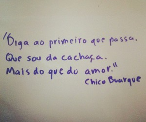 chico buarque, amor, and cachaca image