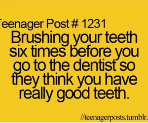 true, teenager post, and dentist image