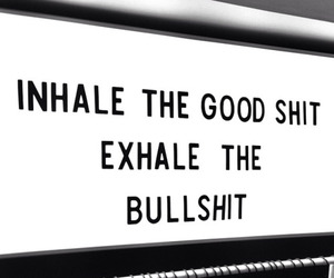 inhale, exhale, and quote image
