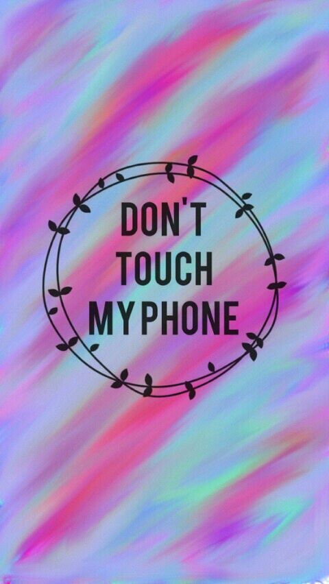 24 Images About Don T Touch My Fhone On We Heart It See