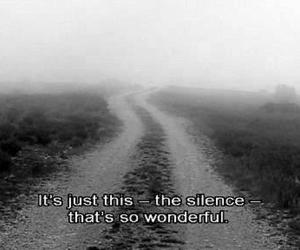 silence, quotes, and wonderful image