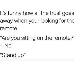 remote, trust, and funny image