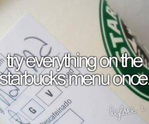 starbucks, before i die, and everything image