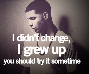 Drake, quote, and change image