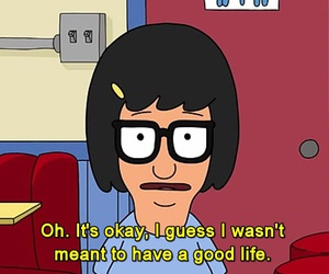 quotes, life, and bobs burgers image
