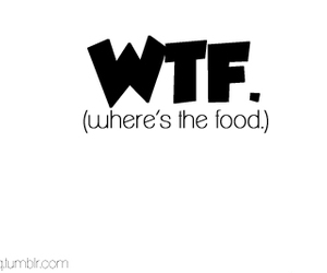 food, wtf, and quote image