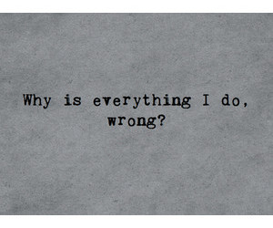 wrong, sad, and quotes image