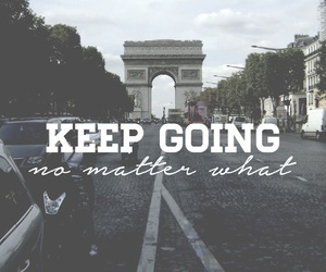 quote, keep going, and life image