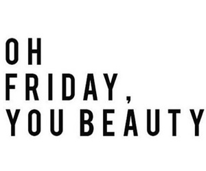 beauty, friday, and phrases image