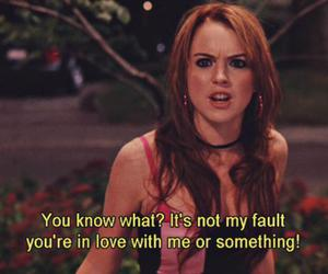 mean girls, quotes, and lindsay lohan image