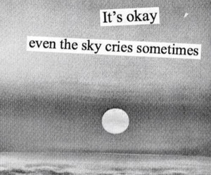 sky, cry, and quotes image