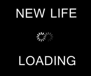 life, loading, and new image