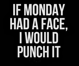 face, monday, and inspirational quotes image