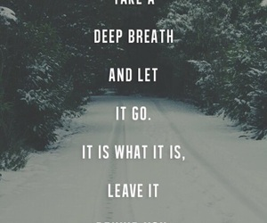 breath, leave, and quotes image