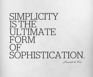 quote, simplicity, and Sophistication image