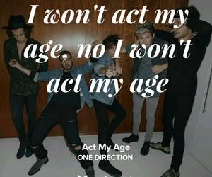 Lyrics, act my age, and one direction image