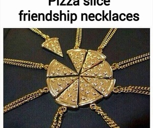 pizza, friendship, and necklace image