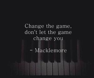macklemore, game, and quotes image