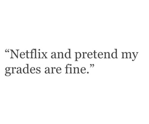 netflix, grades, and me image