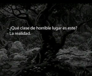 reality, frases, and horrible image