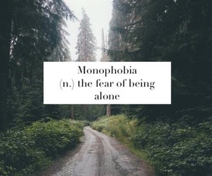 alone, fear, and monophobia image