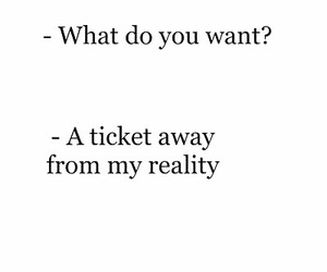 reality, ticket, and quotes image