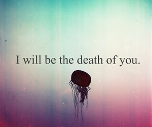 death, quote, and jellyfish image