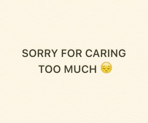 care, quote, and sorry image