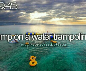 trampoline, water, and bucket list image