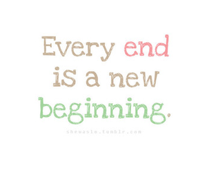 quote, end, and beginning image