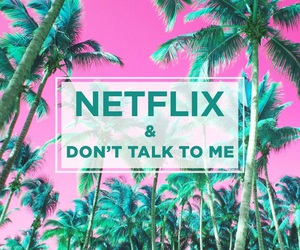 chill, quote, and netflix image